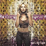 Oops!... I Did It Again by Britney Spears (2000-07-28)