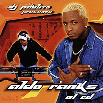 Dj Pablito Presenta: Aldo Ranks el CD