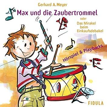 Max und die Zaubertrommel (Das Mirakel beim Einkaufsdebakel)