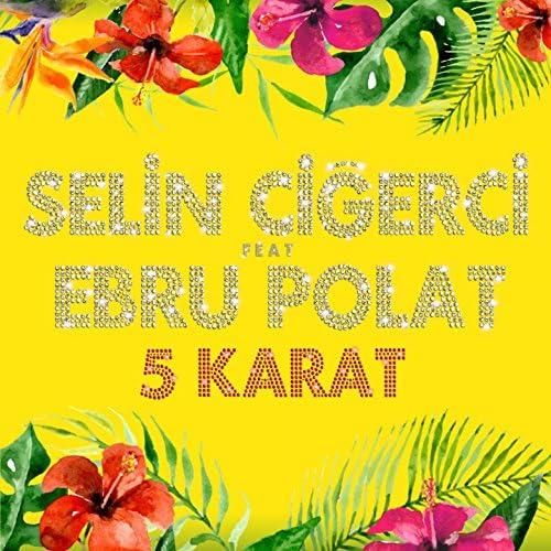Selin Ciğerci feat. Ebru Polat