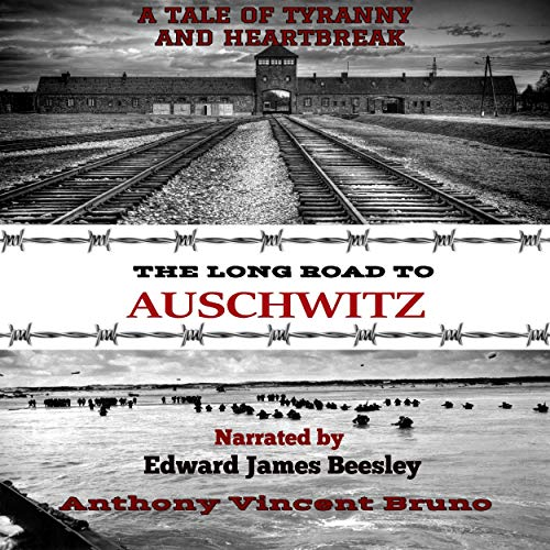 The Long Road to Auschwitz: A Tale of Tyranny and Heartbreak, Book 1