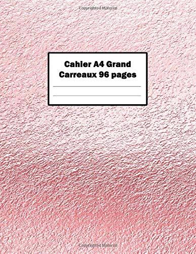 Cahier A4 Grand Carreaux 96 pages: cahier grand format 21X 29.7 cm de travaux pratiques la rentré scolaire pour les élèves et les étudiants
