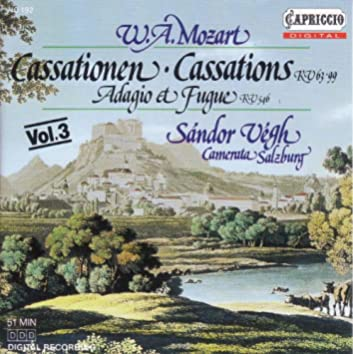 MOZART, W.A.: Cassations, K. 63 and 99 / Adagio and Fugue, K. 546 (Camerata Salzburg, Vegh)