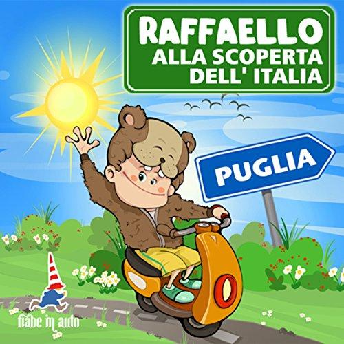 Raffaello alla scoperta dell'Italia - Puglia. Fuga dal Trullo di Alberobello copertina