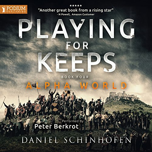 Playing for Keeps     Alpha World, Book 4              By:                                                                                                                                 Daniel Schinhofen                               Narrated by:                                                                                                                                 Peter Berkrot                      Length: 12 hrs and 17 mins     1,298 ratings     Overall 4.5