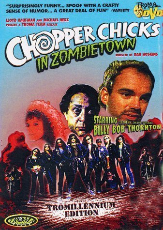 Chopper Chicks in Zombietown by Troma by Dan Hoskins