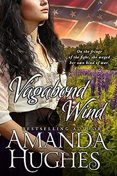 Vagabond Wind (Bold Women of the 19th Century Series Book 2) by [Amanda Hughes]