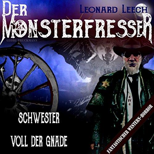 Schwester voll der Gnade (Leonard Leech - Der Monsterfresser 4) Titelbild