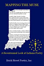 Mapping The Muse: A Bicentennial Look at Indiana Poetry