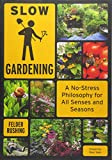 Image of Slow Gardening: A No-Stress Philosophy for All Senses and All Seasons