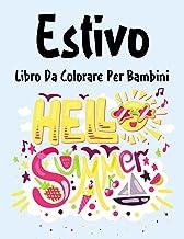Estivo Libro da Colorare: Libro da Colorare Estivo per Ragazzi, Ragazze e Bambini dai 2 agli 12 Anni in su (Italian Edition)