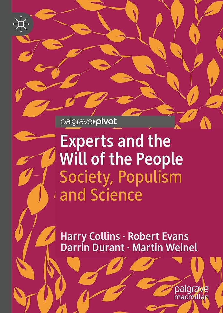 レール年次くしゃくしゃExperts and the Will of the People: Society, Populism and Science (English Edition)