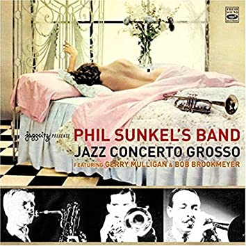 Phil Sunkel's Band: Jazz Concerto Grosso