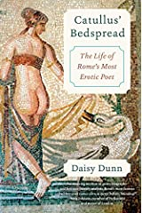 Catullus' Bedspread: The Life of Rome's Most Erotic Poet Hardcover