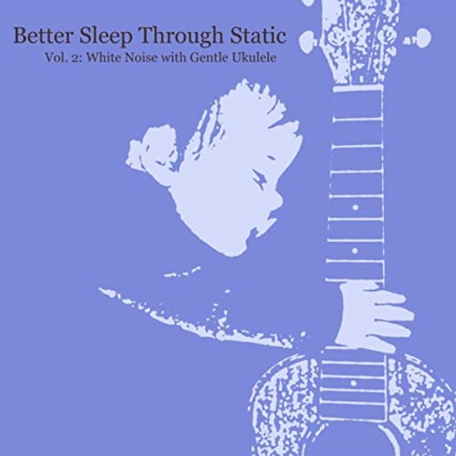Brown Noise & Uke (With Fade) by Better Sleep Through Static