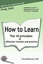 How to Learn: The 10 principles of effective revision & practice: 3