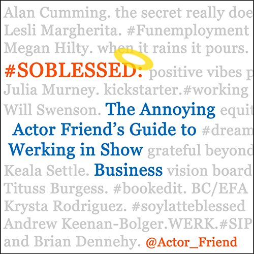 Couverture de #SOBLESSED: The Annoying Actor Friend's Guide to Werking in Show Business