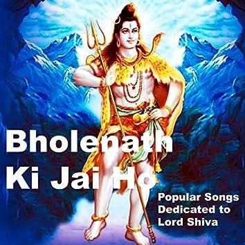 Bholenath Ki Jai Ho (Popular Songs Dedicated to Lord Shiva)