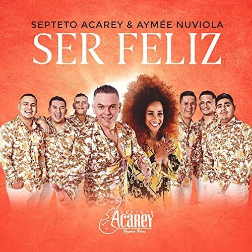Septeto Acarey feat. Aymee Nuviola
