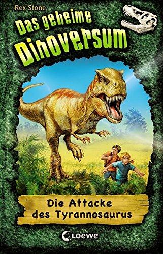 Das geheime Dinoversum 1 - Die Attacke des Tyrannosaurus: Kinderbuch über Dinosaurier für Jungen und Mädchen ab 7 Jahre