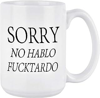 Funny Quote Coffee Mug Sorry No Hablo Novelty Gag Gift For Men Women Ceramic Funny Office Ceramic Coffee Mug Cup White 16 ...