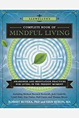 Llewellyn's Complete Book of Mindful Living: Awareness & Meditation Practices for Living in the Present Moment (Llewellyn's Complete Book Series 6) Kindle Edition