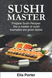 Sushi Master: Prepare Sushi Recipes Like a Master of Sushi