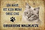 Schatzmix EIN Haus ist kein heim ohne eine Sibirische waldkatze Katze Metal Sign deko Schild Blech Garten