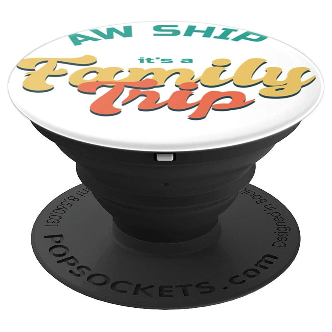 Funny Cruise Vacation Shirt - Aw Ship its a family trip PopSockets Grip and Stand for Phones and Tablets