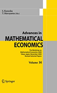 Advances in Mathematical Economics Volume 14: The Workshop on Mathematical Economics 2009 Tokyo, Japan, November 2009  Revised Selected Papers