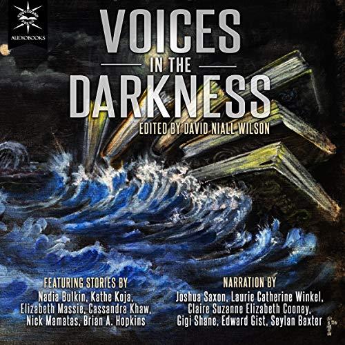 Voices in the Darkness Audiobook By Kathe Koja, Nadia Bulkin, Elizabeth Massie, Cassandra Khaw, Nick Mamatas, Brian A. Hopkins cover art