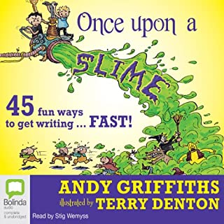Once Upon a Slime                   By:                                                                                                                                 Andy Griffiths                               Narrated by:                                                                                                                                 Stig Wemyss                      Length: 5 hrs and 23 mins     1 rating     Overall 5.0