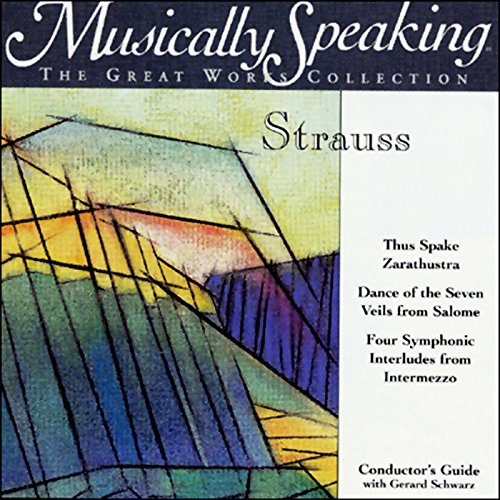 Conductor's Guide to Strauss' Thus Spake Zarathustra and Dance of the Seven Veils from Salome                   By:                                                                                                                                 Gerard Schwarz                               Narrated by:                                                                                                                                 Gerard Schwarz                      Length: 1 hr and 12 mins     10 ratings     Overall 4.5
