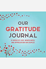 Our Gratitude Journal: 52 Weeks of Love, Mindfulness, and Appreciation for Couples (Activity Books for Couples Series) Paperback