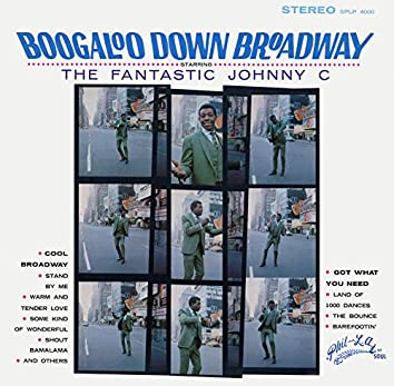 Boogaloo Down Broadway: The Best of the The Fantastic Johnny C