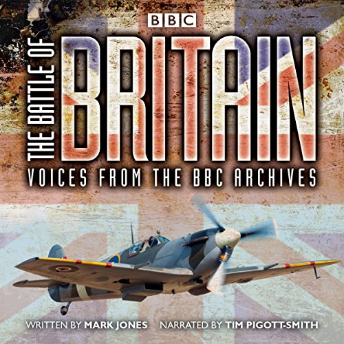 The Battle of Britain: From the BBC Archives audiobook cover art