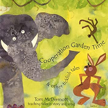 Cooperation Garden Time: Stories and Songs for Kids