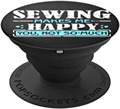 Ginial Mobile Sewing Makes me Happy you not so much PopSockets Stand for Smartphones and Tablets - PopSockets Grip and Stand for Phones and Tablets