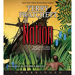 Nation                   By:                                                                                                                                 Terry Pratchett                               Narrated by:                                                                                                                                 Stephen Briggs                      Length: 9 hrs and 33 mins     1,017 ratings     Overall 4.5