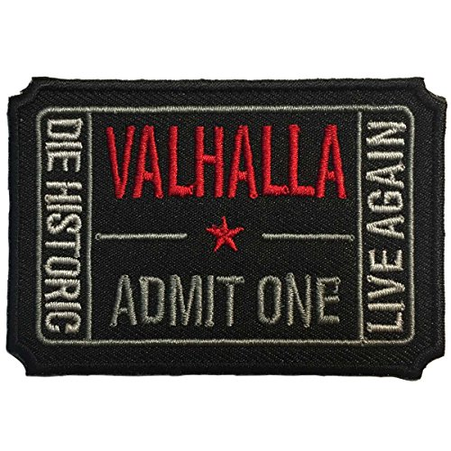 SpaceAuto Ticket to Valhalla Admit One Die Historic Live Again 3D Embroidered Tactical Morale Badge Iron on or Sew on Patch 3' x 2' - Black