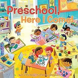 Preschool, Here I Come! by [D.J. Steinberg, John Joven]