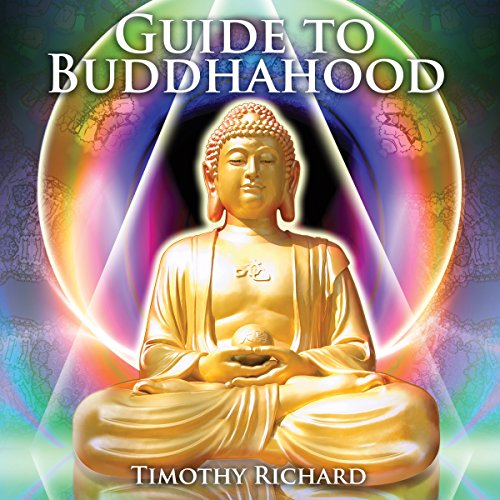 Guide to Buddhahood - Being a Standard Manual of Chinese Buddhism                   By:                                                                                                                                 Timothy Richard                               Narrated by:                                                                                                                                 Russell Stamets                      Length: 3 hrs and 8 mins     Not rated yet     Overall 0.0