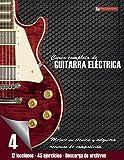 Curso completo de guitarra eléctrica nivel 4: Nivel 4 Mejore su técnica y adquiera recursos de composición