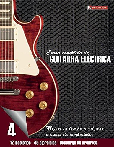 Curso completo de guitarra eléctrica nivel 4: Nivel 4 Mejore su técnica...