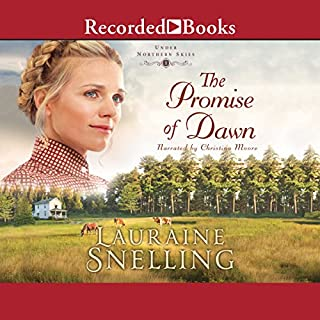 The Promise of Dawn                   By:                                                                                                                                 Lauraine Snelling                               Narrated by:                                                                                                                                 Christina Moore                      Length: 10 hrs and 50 mins     138 ratings     Overall 4.8