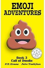 Emoji Adventures Volume 3: Call of Doodie Kindle Edition