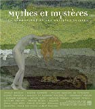 Mythes et mystères - Le symbolisme et les artistes suisses