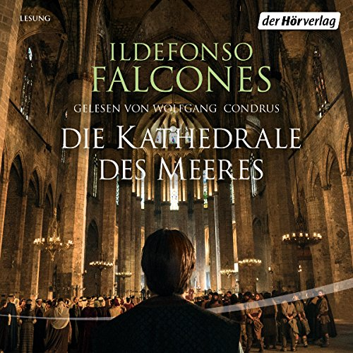 Die Kathedrale des Meeres                   By:                                                                                                                                 Ildefonso Falcones                               Narrated by:                                                                                                                                 Wolfgang Condrus                      Length: 10 hrs and 3 mins     Not rated yet     Overall 0.0