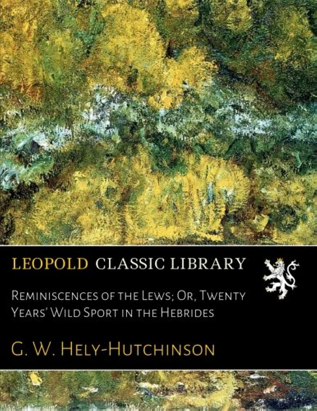 プレゼンフックご覧くださいReminiscences of the Lews; Or, Twenty Years' Wild Sport in the Hebrides
