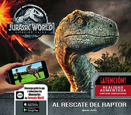 Jurassic World. El reino caído. Al rescate del raptor: Un libro...